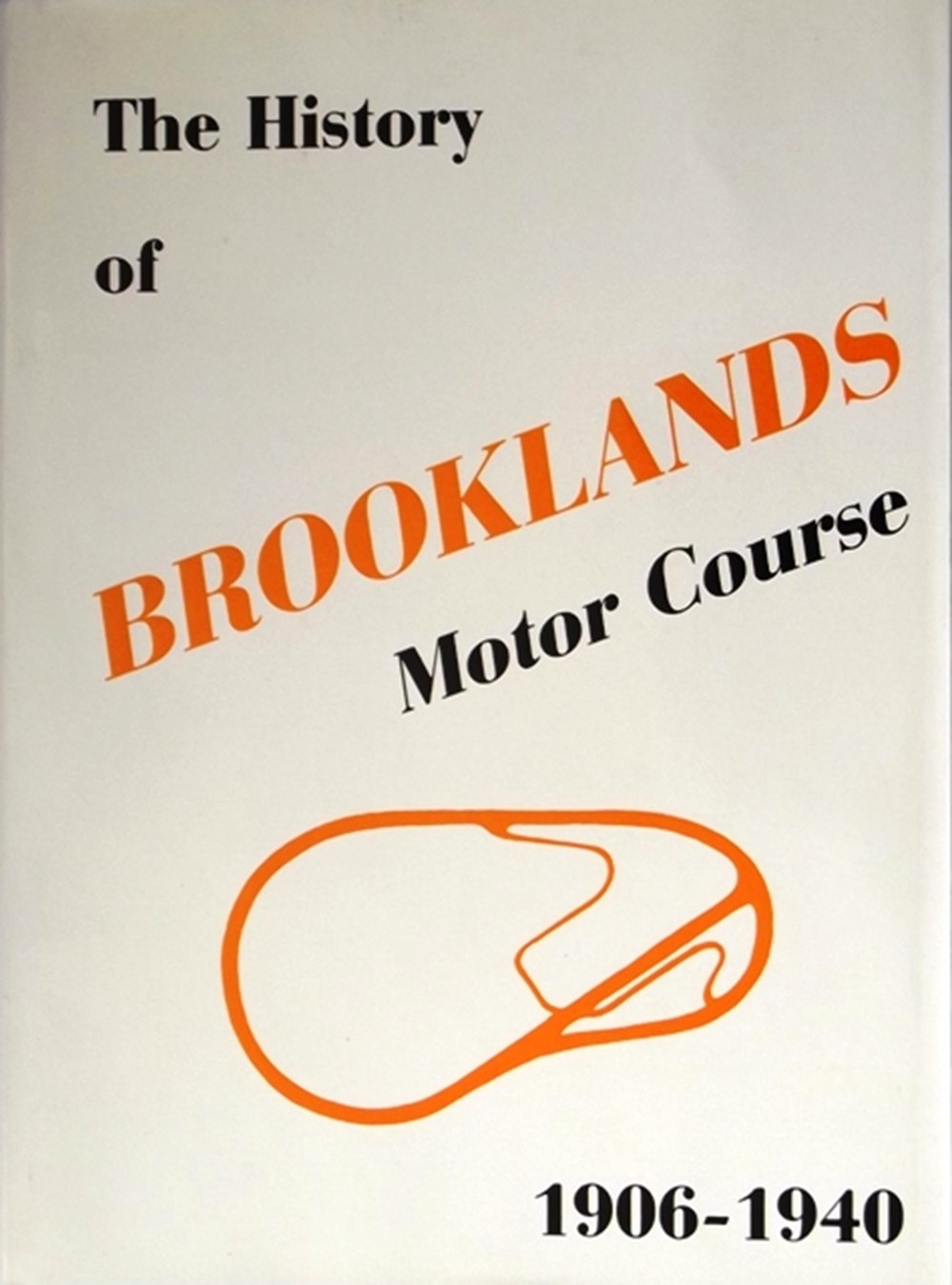 Lot 042 - The History of Brooklands Motor Course